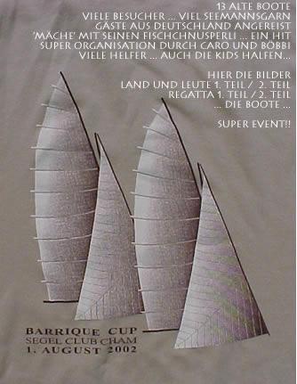 SOMMER 2002 - DER BARRIQUE CUP ENTSTEHT